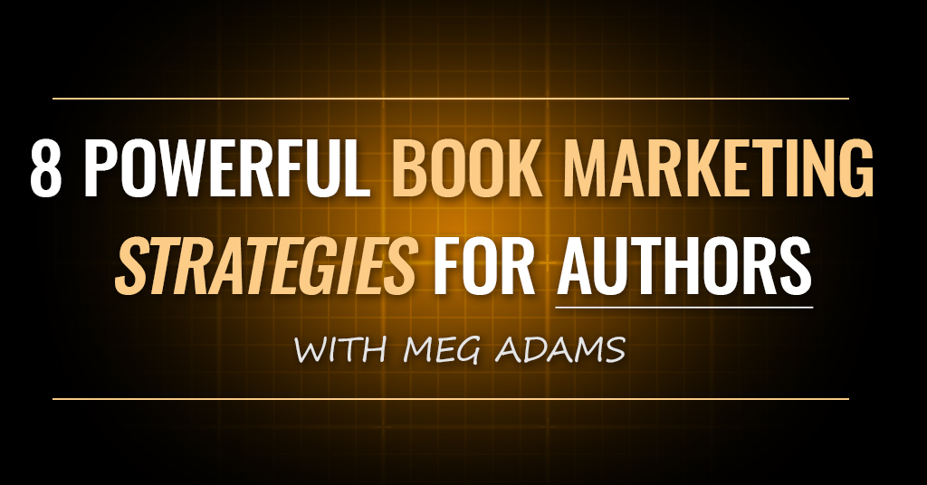 8 Powerful Book Marketing Strategies For Authors [OMP 020]